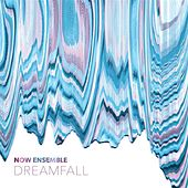 Play & Download Dreamfall by Now Ensemble | Napster