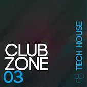 Club Zone - Tech House, Vol. 3 by Various Artists
