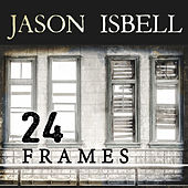 Play & Download 24 Frames by Jason Isbell | Napster