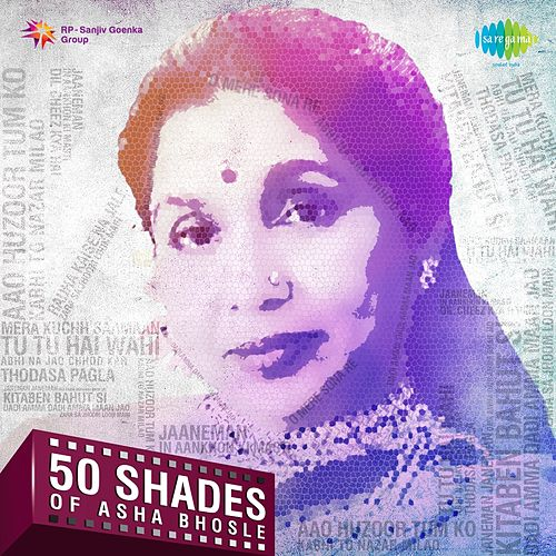 Play & Download 50 Shades of Asha Bhosle by Asha Bhosle | Napster
