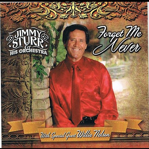 Play & Download Forget Me Never by Jimmy Sturr | Napster