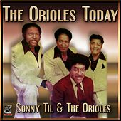 Sonny Til & The Orioles Today by The Orioles