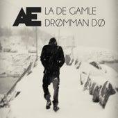 Play & Download La de gamle drømman dø by æ | Napster