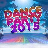 Play & Download Dance Party 2015 (30 Essential Top Hits for DJ from Ibiza E Formentera Beach) by Various Artists | Napster