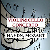 Violin & Cello Concerto - Haydn, Mozart by Various Artists
