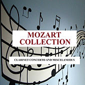 Play & Download Mozart Collection - Clarinet Concerto and Miscelaneous by Various Artists | Napster