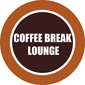 Coffee Break Lounge by Various Artists
