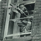 Play & Download Sickness and Health by The Semibeings | Napster
