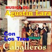 Play & Download Música de Agustín Lará Con los Tres Caballeros by Los Tres Caballeros | Napster