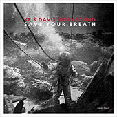 Play & Download Save Your Breath by Kris Davis Infrasound | Napster