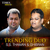 Trending Duo - S.S. Thaman & Ghibran by Various Artists