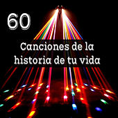 Play & Download 60 Canciones de la Historia de Tu Vida by Various Artists | Napster