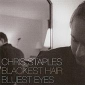 Play & Download Blackest Hair, Bluest Eyes by Chris Staples | Napster