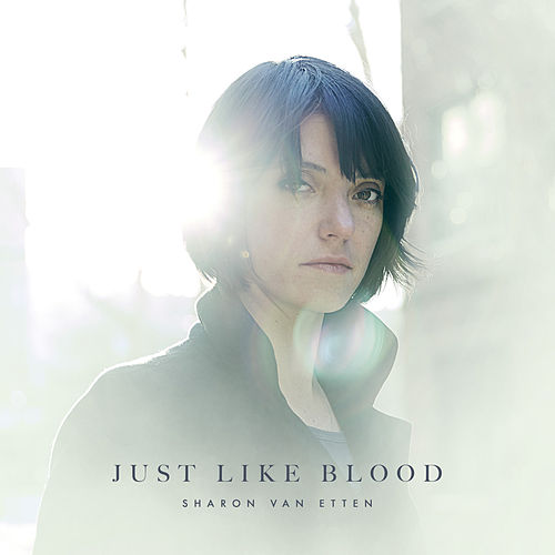 Play & Download Just Like Blood by Sharon Van Etten | Napster