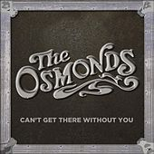 I Can't Get There Without You von The Osmonds