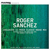 Play & Download Mixmag Presents Roger Sanchez: Classic Tracks by Various Artists | Napster