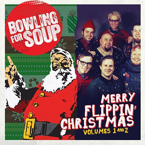 Play & Download Merry Flippin' Christmas by Bowling For Soup | Napster