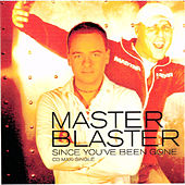 Since You've Been Gone by Master Blaster