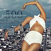 Play & Download 500 Days of Whatever by Nodaway | Napster