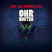 Play & Download Tanz mal drüber nach by Ohrbooten | Napster