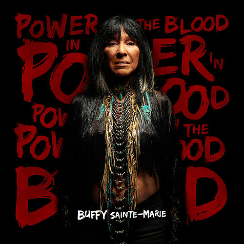 Play & Download Power In The Blood by Buffy Sainte-Marie | Napster