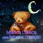 Música Clássica para Bebês & Crianças - Canções Favoritas para Bebês, Total Relajación, Canções de Ninar, Calmante Sons para o Sono Profundo Durante a Noite, Música Infantil by Various Artists