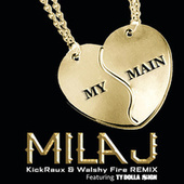 Play & Download My Main (KickRaux & Walshy Fire Remix) by Mila J | Napster