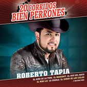 Play & Download 20 Corridos Bien Perrones by Roberto Tapia | Napster