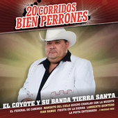 Play & Download 20 Corridos Bien Perrones by El Coyote Y Su Banda | Napster