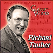 Play & Download Classic Voices by Richard Tauber | Napster