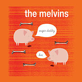 Play & Download Sugar Daddy Live by Melvins | Napster