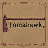 Play & Download Tomahawk by Tomahawk | Napster