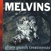Play & Download Gluey Porch Treatments by Melvins | Napster