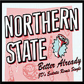 Play & Download Better Already - Jd Remix by Northern State | Napster