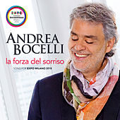 La forza del sorriso (Song For Expo Milano 2015) by Andrea Bocelli