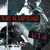 Play & Download Let Go by Alice In Videoland | Napster