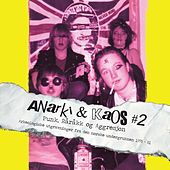Play & Download Anarki & Kaos # 2 - Punk, Råråkk og Aggresjon by Various Artists | Napster