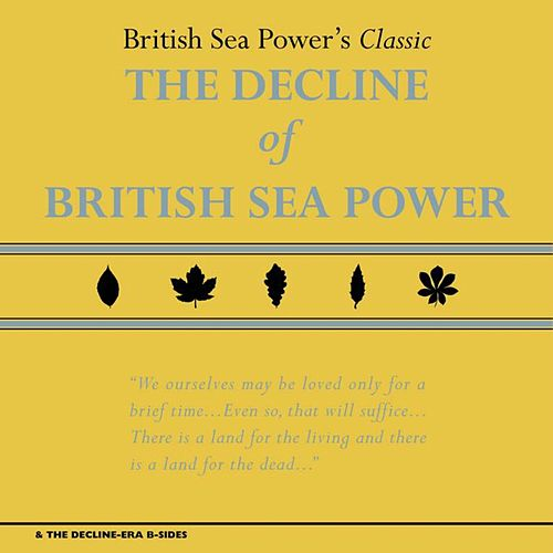 Play & Download The Decline of British Sea Power & the Decline-Era B-Sides by British Sea Power | Napster
