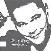 Play & Download Amor Bonito by Rey Ruiz | Napster