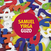 Play & Download Guzo by Samuel Yirga | Napster