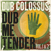 Dub Me Tender by Dub Colossus