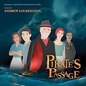 Pirate's Passage (Original Score from the Television Movie) by Andrew Lockington