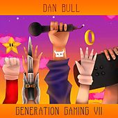 Generation Gaming VII by Dan Bull