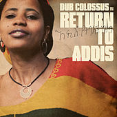 Return to Addis by Dub Colossus