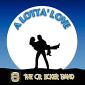 Play & Download A Lotta' Love (feat. Amber Rose & Mike Lusk) by The C.R. Ecker Band | Napster