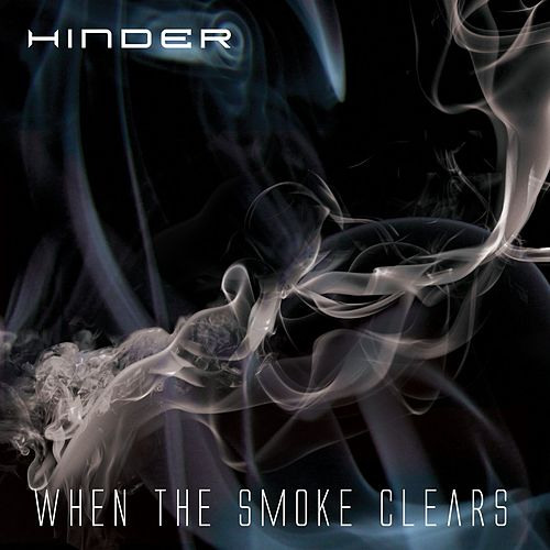 Play & Download When The Smoke Clears by Hinder | Napster