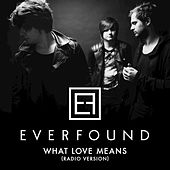 What Love Means (Radio Version) by Everfound