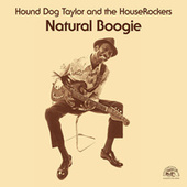Play & Download Natural Boogie by Hound Dog Taylor | Napster