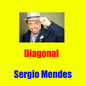 Play & Download Diagonal by Sergio Mendes | Napster