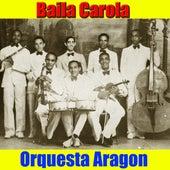 Baila Carola by Orquesta Aragon